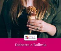 Diabetes e Bulimia