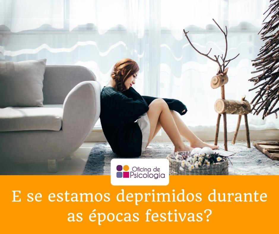 E se estamos deprimidos durante as épocas festivas?