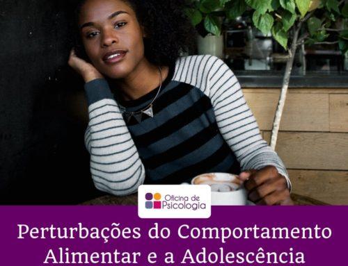 Perturbações do Comportamento Alimentar e a Adolescência