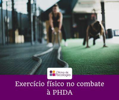 Exercício físico no combate à PHDA