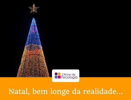 Natal, bem longe da realidade…