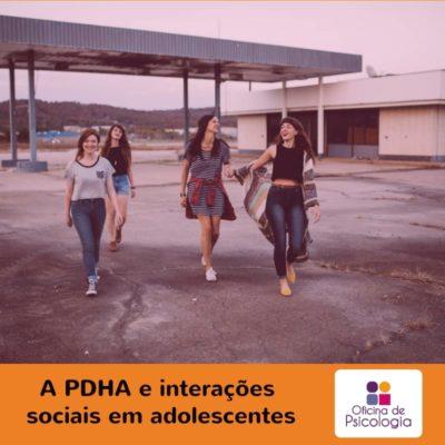 A PHDA e as interações sociais em adolescentes