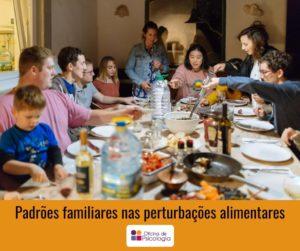 Padrões familiares nas perturbações alimentares