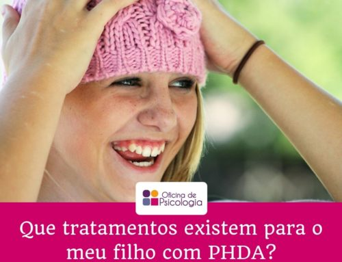 Que tratamentos existem para o meu filho com PHDA?