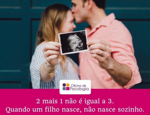2 + 1 não é igual a 3. Quando um filho nasce, não nasce sozinho.