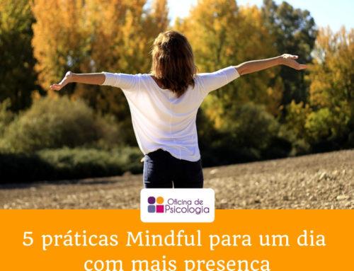 5 práticas Mindful para um dia com mais presença