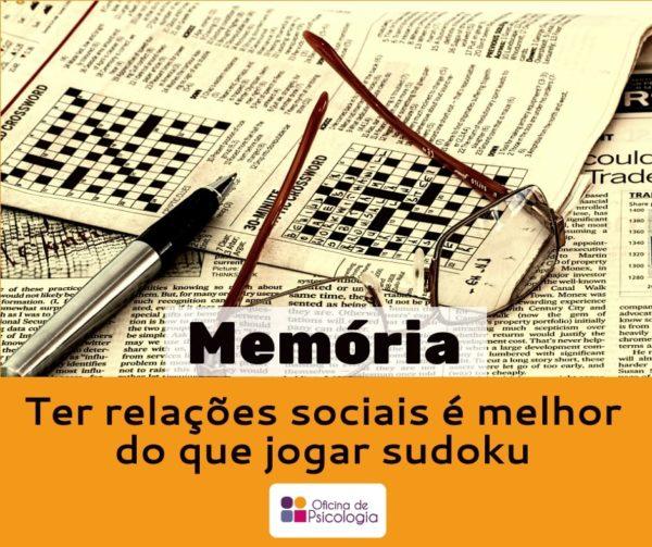Memória - ter relações sociais é melhor que jogar sudoku