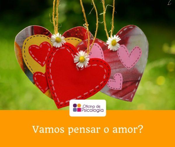 Vamos pensar o amor?