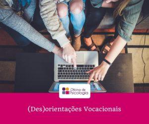 (Des)orientações Vocacionais