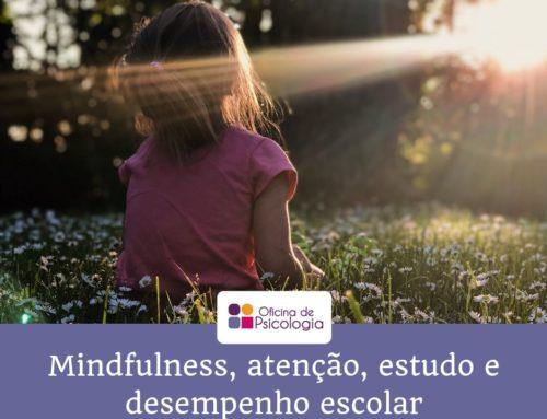 Mindfulness, atenção, estudo e desempenho escolar