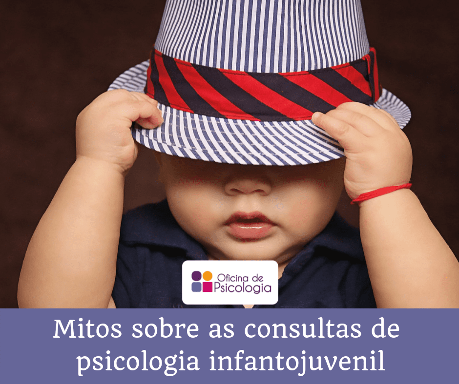 Mitos sobre as consultas de psicologia infantojuvenil