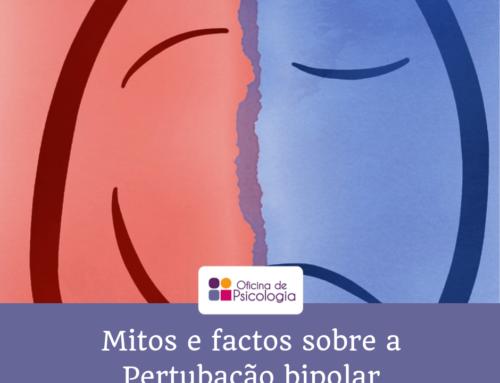 Mitos e factos sobre a Perturbação Bipolar