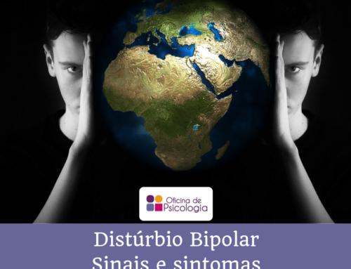 Distúrbio Bipolar – sinais e sintomas