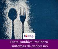 Dieta saudável melhora sintomas da depressão