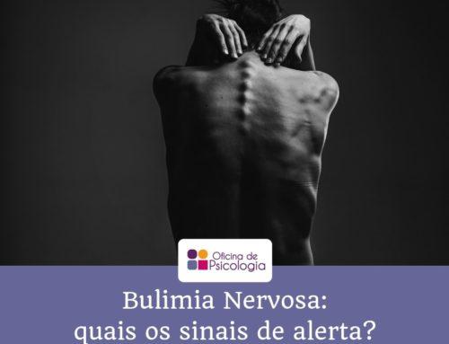 Bulimia Nervosa: quais os sinais de alerta?