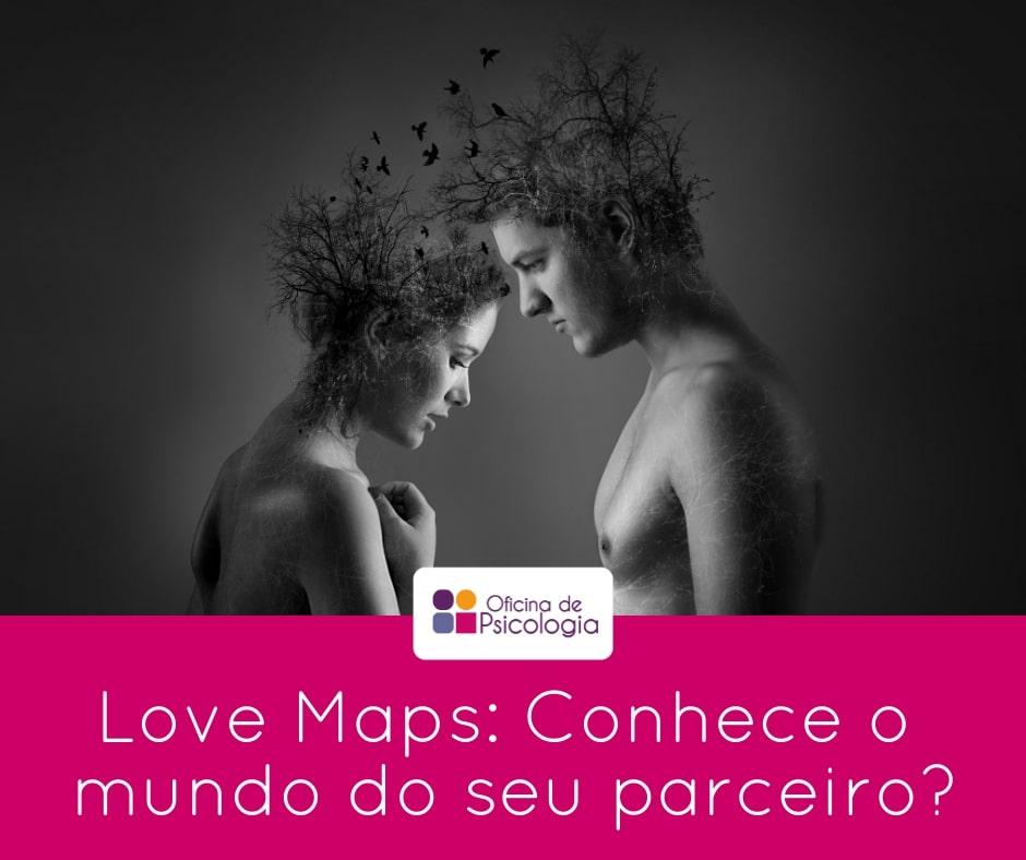 Love Maps: conhece o mundo do seu parceiro?