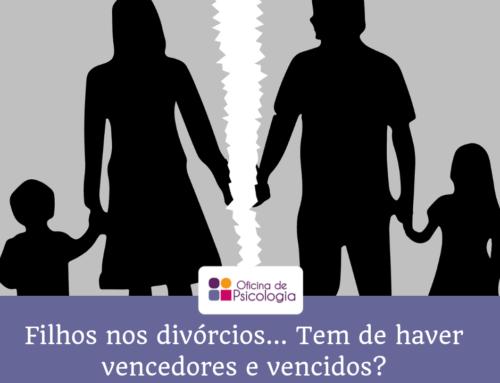 Filhos nos divórcios… Tem de haver vencedores e vencidos?