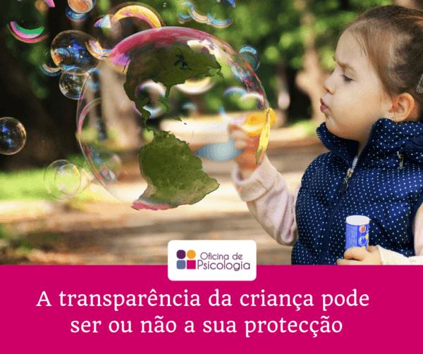 A transparência da criança pode ser ou não a sua proteção