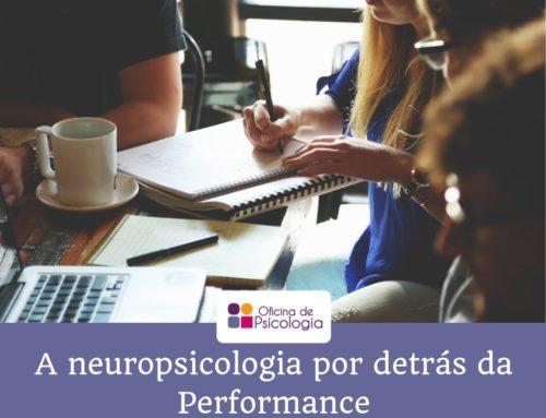 A neuropsicologia por detrás da performance