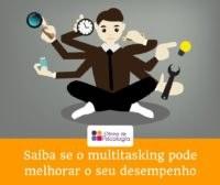 Saiba se o multitasking pode melhorar o seu desempenho