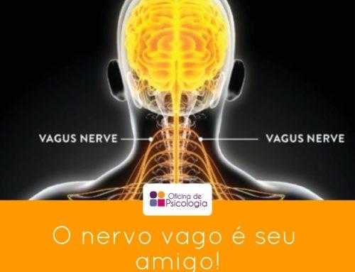 O nervo vago é seu amigo!