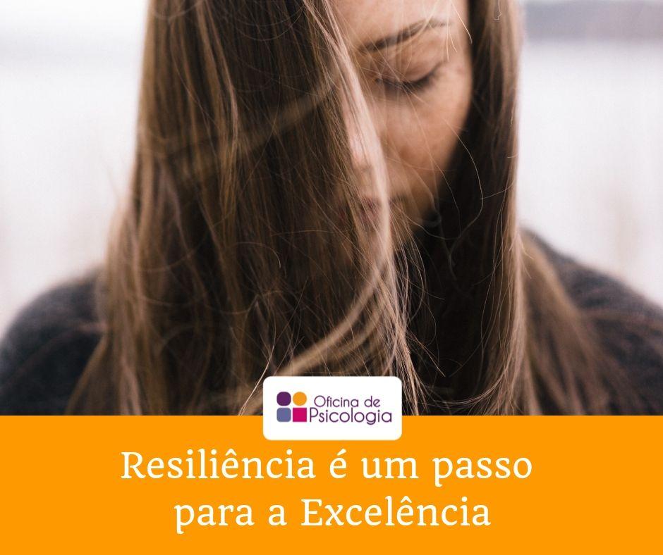 Resiliência é um passo para a Excelência
