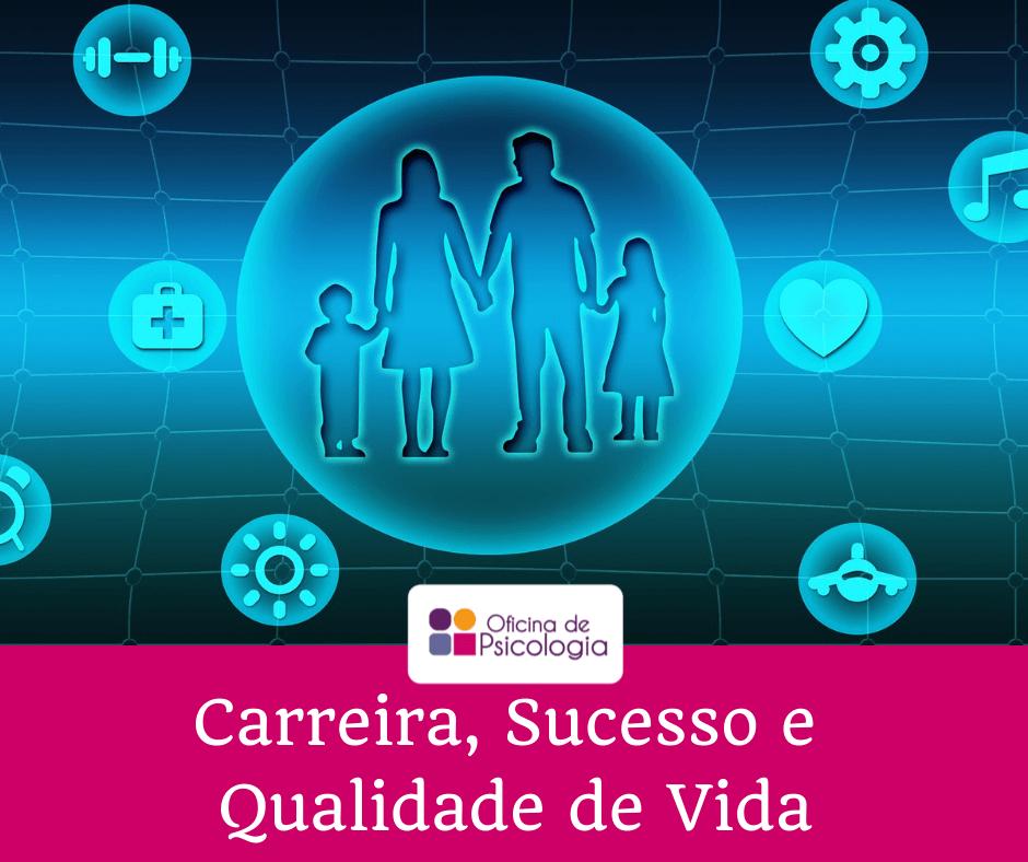 carreira, sucesso e qualidade de vida