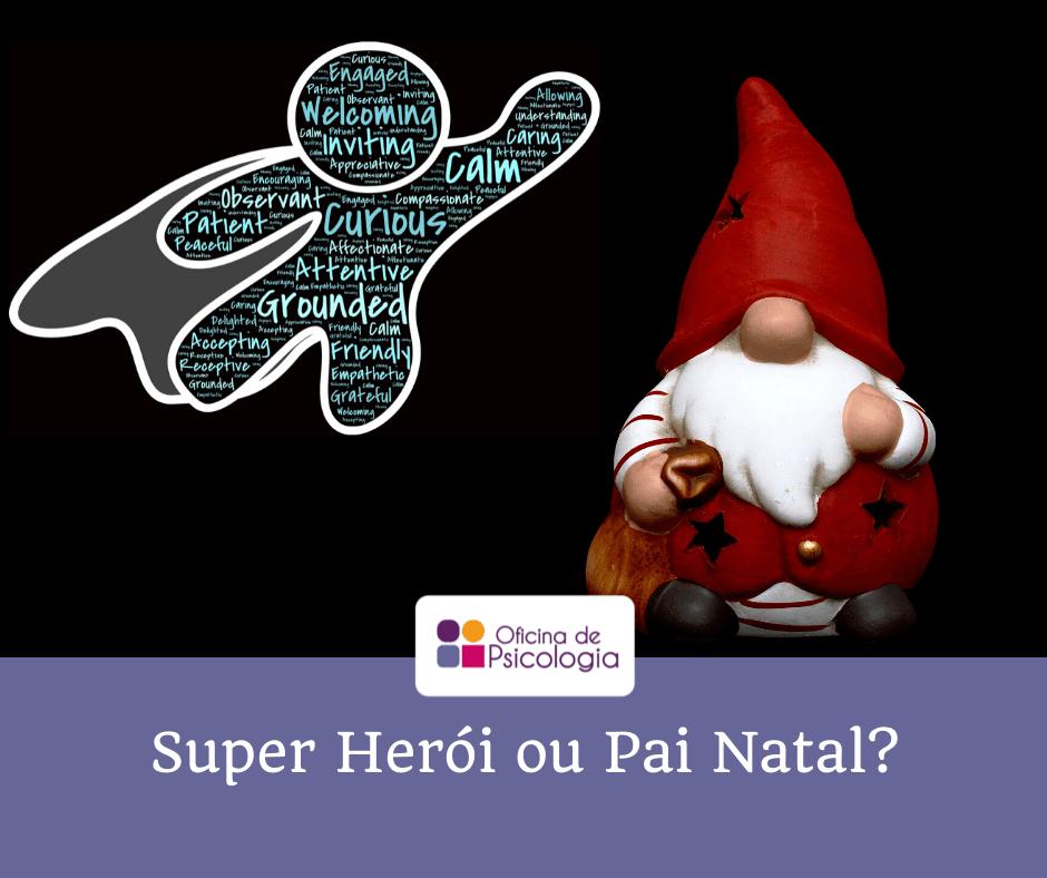 Super heroi ou pai natal?