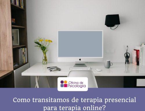 Como transitamos da terapia presencial para online?