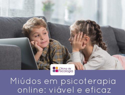 Miúdos em psicoterapia online: viável e eficaz!