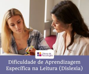 Dificuldade de Aprendizagem Específica na Leitura (Dislexia)
