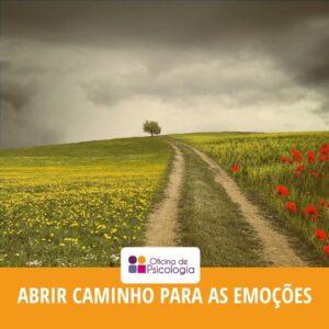 Abrir caminho para as emoções
