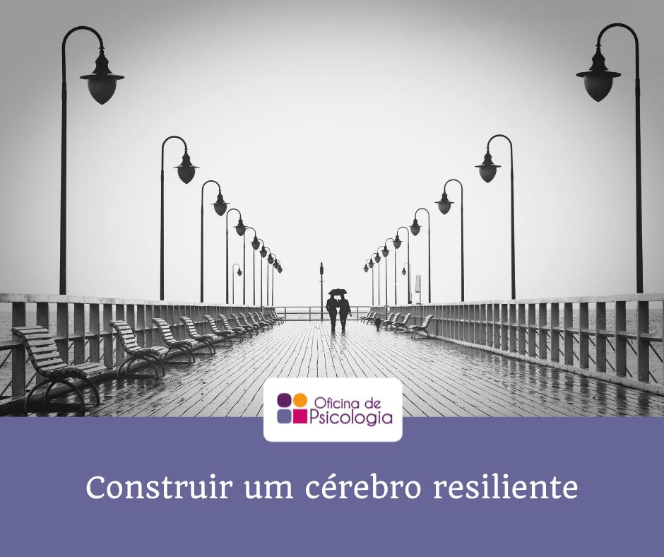 construir um cérebro resiliente