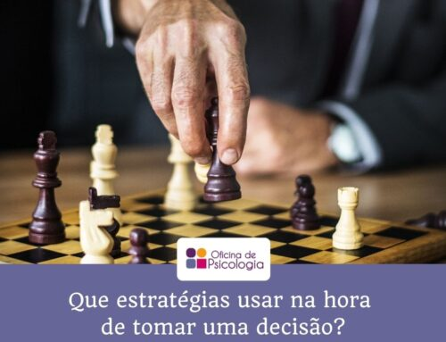 Que estratégias usar na hora de tomar uma decisão?